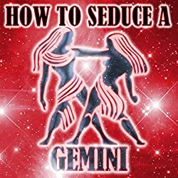 How to Seduce a Gemini