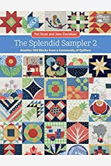 The Splendid Sampler 2: Another 100 Blocks from a Community of Quilters Kindle Edition