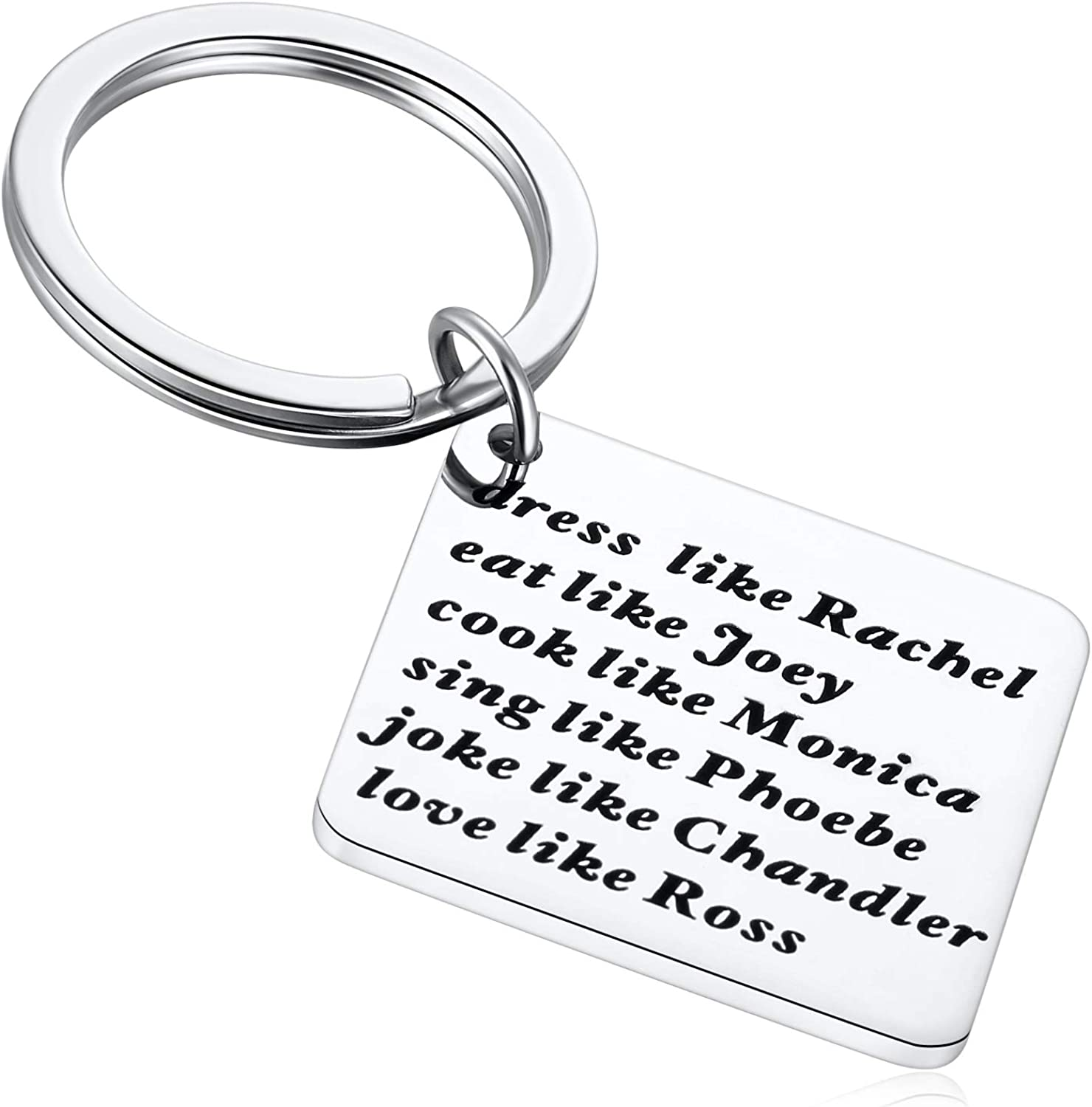 Friends TV Show Central Perk Dress Like Rachel, Eat Like Joey, Cook Like Monica, Love Like Ross, Funny Keychain Gag Gift