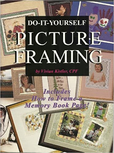 Do it yourself picture framing includes how to frame a memory do it yourself picture framing includes how to frame a memory book page by vivian kistler 2001 08 02 amazon books solutioingenieria Choice Image