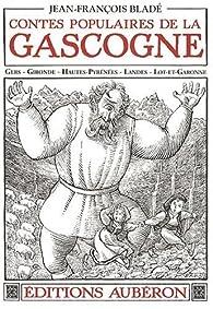 Contes Populaires de la Gascogne (Gers Gironde Hautes-Pyrénées Landes Lot-et-Garonne) par Jean-François Bladé