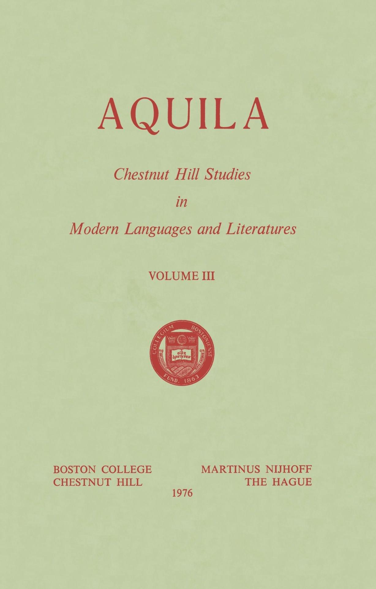 Aquila (Chestnut Hill Studies in Modern Language and Literature) (Volume 3)