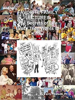 Favorite Family Lectures: Secrets of Life Every Teen Wants to Know by [Paulson, Terry L]