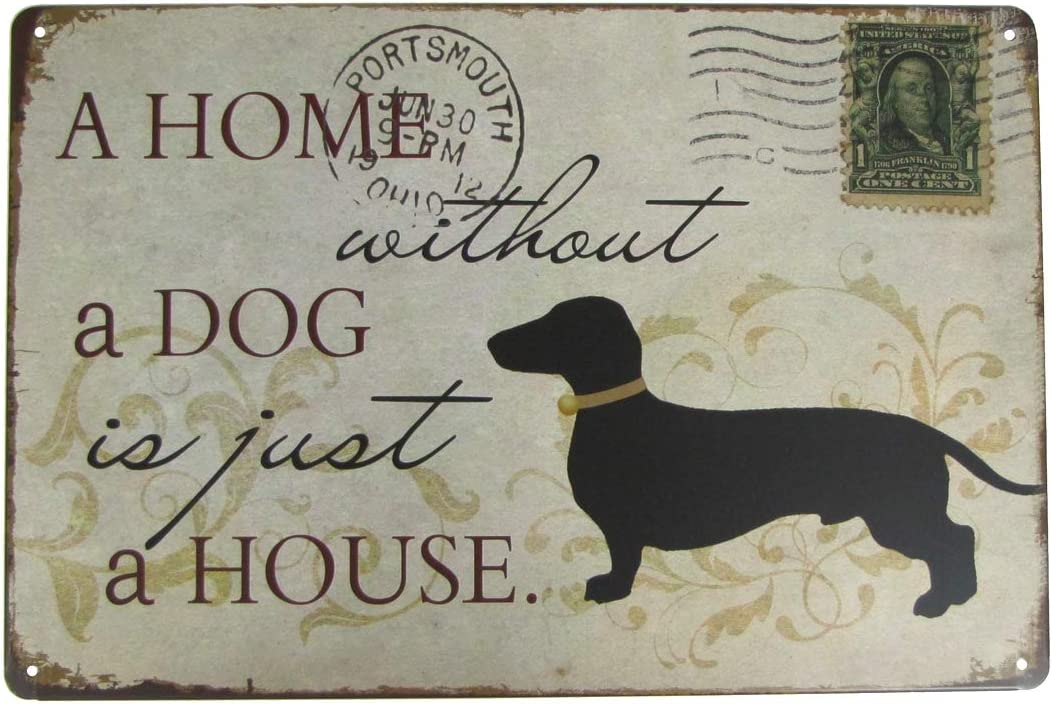 TG,LLC Treasure Gurus Home Without a Dog is Just House Metal Sign Rustic Wall Decor Dachshund Pet Lover Gift