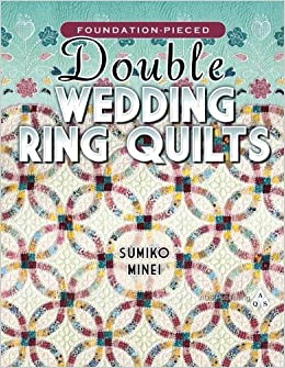 Double Wedding Ring Quilt Pattern.Foundation Pieced Double Wedding Ring Quilts Minei Sumiko Ayu Ohta