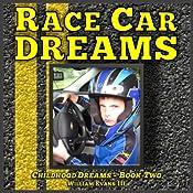 Race Car Dreams: Childhood Dreams, Book 2   William Evans III