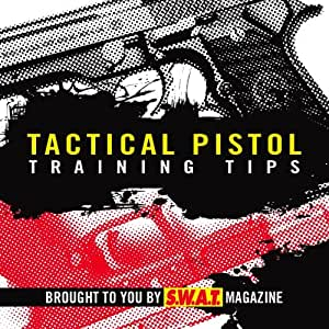 Tactical Pistol Training Tips