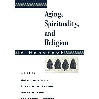 Aging, Spirituality, and Religion: A Handbook: 1