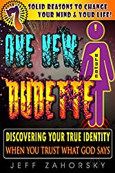One New Dudette: Discover Your True Identity When You Trust What God Says (Insights Collection Book 8)