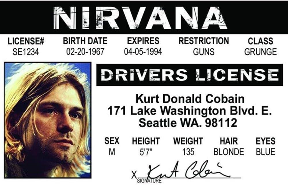 Signs 4 Fun NROIDK2 Kurt Cobains Drivers License