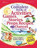 The Complete Book of Activities, Games, Stories, Props, Recipes, and Dances for Young Children, Pamela Byrne Schiller and Jackie Silberg, 0876592809