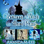 Between a Witch and a Hard Place: Wicked Witches of the Midwest Books 4-6 (Wicked Witches of the Midwest Box Set Book 2) | Amanda M. Lee