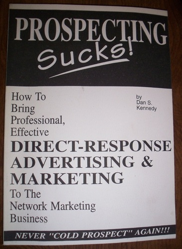 Read Online Prospecting Sucks! How to Bring Professional, Effective Direct-Response Advertising & Marketing to the Network Marketing Business ebook