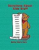 Devotions about Kids Stuff, Betty Cain, 1463689918