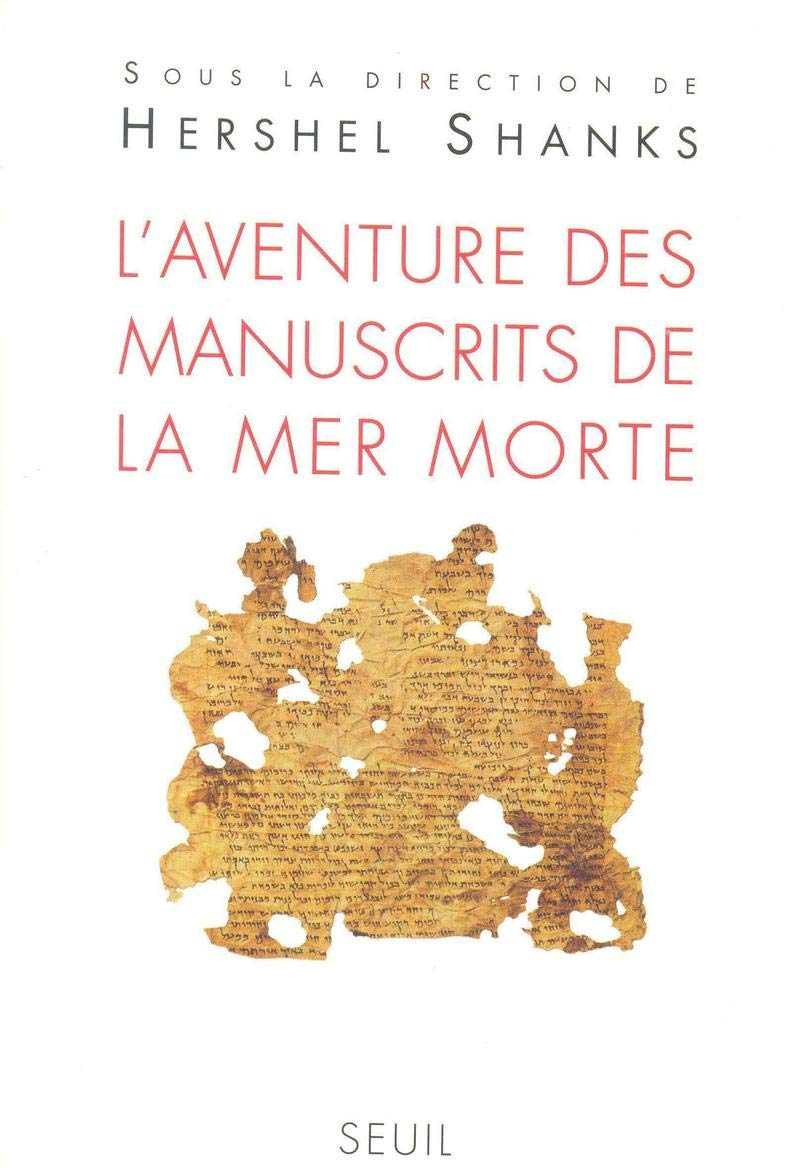 L Aventure Des Manuscrits De La Mer Morte French Edition