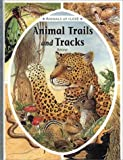 Animal Trails and Tracks, Renne, 0836827139