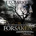 Forsaken: Book One of the Shadow Cove Saga Audiobook by J.D. Barker Narrated by Christina Delaine