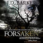 Forsaken: Book One of the Shadow Cove Saga | J.D. Barker