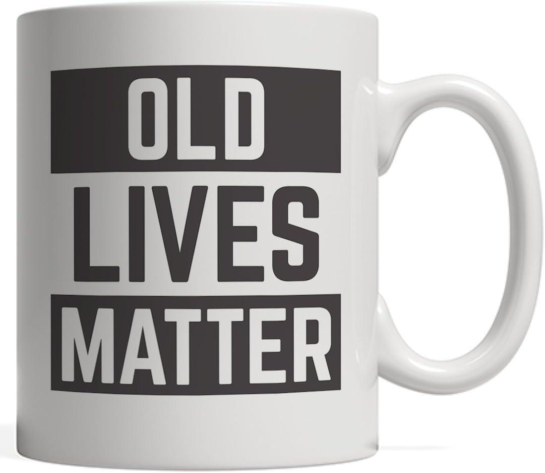 Amazon Com Old Lives Matter Mug Funny Elderly Seniors Vintage