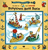 BUSYTOWN BOAT RACE: BUSY WORLD RICHARD SCARRY #6 (The Busy World of Richard Scarry)