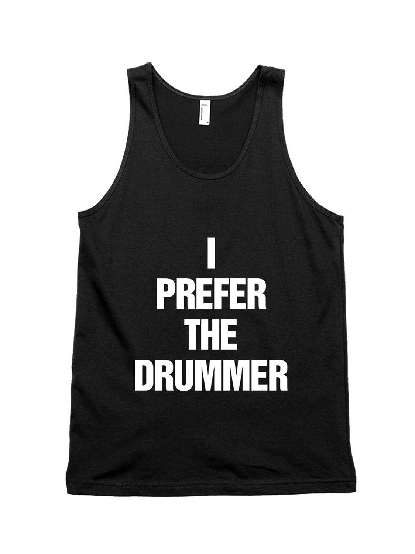 I Prefer The Drummer Unisex Tank Top