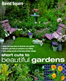 Short Cuts to Beautiful Gardens, David Squire, 0706378504