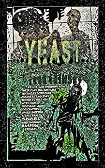 Yeast: A Whimsical Tale of Horror by [Grimsby, Ivor]