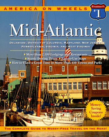 Frommer's America on Wheels Mid-Atlantic 1997: Delaware, District of Columbia, Maryland, New Jersey, Pennsylvania, Virginia, and West Virginia