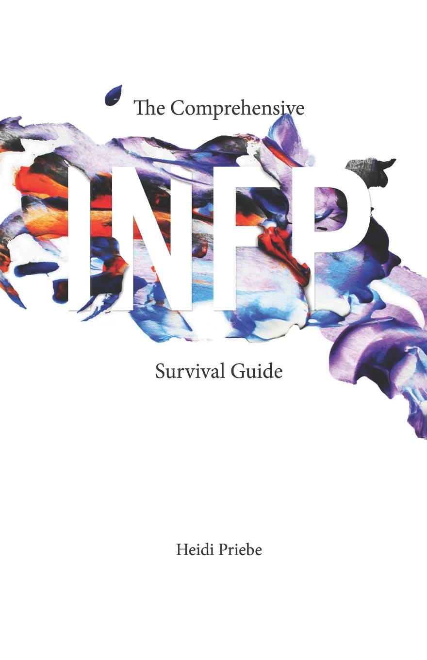 The Comprehensive INFP Survival Guide: Heidi Priebe, Thought