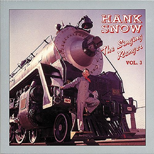 The Singing Ranger Vol. 3 by Snow, Hank