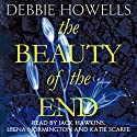 The Beauty of the End Hörbuch von Debbie Howells Gesprochen von: Jack Hawkins, Leena Normington, Katie Scarfe