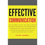 Effective Communication: The Patterns of Easy Influence: Master business communication, professional communication, and influ