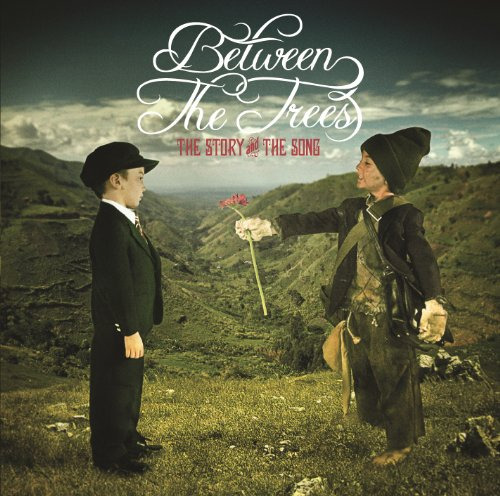 Between The Trees - The Story And The Song (2006) [FLAC] Download