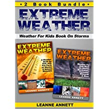Extreme Weather! Weather For Kids Book On Storms and Natural Disasters. 2 Book Bundle (Book Bundle Compilation Collection Set 1)