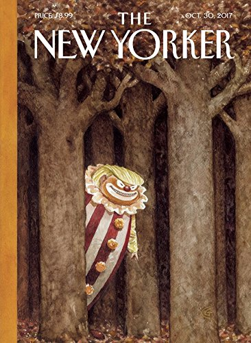 The New Yorker Magazine (October 30 2017) Donald Trump Dangerous Clown Cover PDF