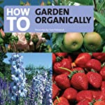 How to Garden Organically | Tom Petherick