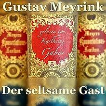 Der seltsame Gast Hörbuch von Gustav Meyrink Gesprochen von: Karlheinz Gabor