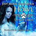 Howl: Howl, Book 1 Audiobook by Jody Morse, Jayme Morse Narrated by Meghan Kelly
