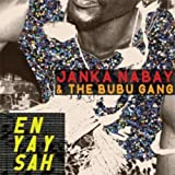 En Yay Sah by Janka Nabay & The Bubu Gang (2012) Audio CD
