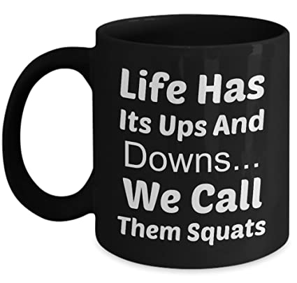 amazon com body building mug 11 oz life has its ups and downs we