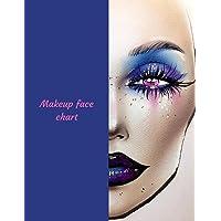 Makeup Face Chart: A Professional Blank Makeup Practice Workbook for Makeup Artists