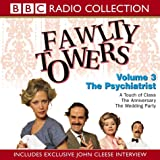 Fawlty Towers: Volume 3: The Psychiatrist / A Touch Of Class / The Anniversary / The Wedding Party (Radio Collection)