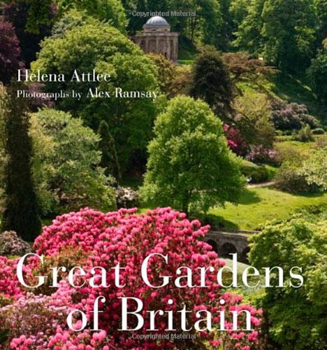 Great Gardens of Britain: Helena Attlee, Alex Ramsay: 9780711231344 ...