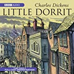 Little Dorrit (Dramatised) | Charles Dickens