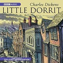 Little Dorrit (Dramatised) Performance by Charles Dickens Narrated by Ian McKellen, Kenneth Cranham, Sophie Thompson, Margaret Tyzack,  full cast