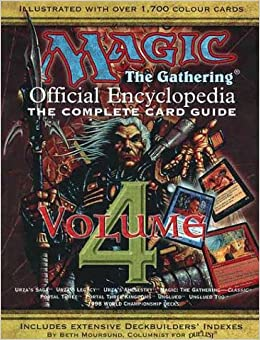 Magic: Complete Card Guide v. 4: The Gathering - Official Encyclopedia: the Complete Card Guide (Magic the Gathering)