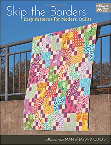 Skip the borders easy patterns for modern quilts julie herman skip the borders easy patterns for modern quilts julie herman 9781604680812 amazon books fandeluxe Image collections
