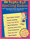 25 Super-Fun Spelling Games, Nancy Jolson Leber and Nancy Jolson Leber, 0590522116