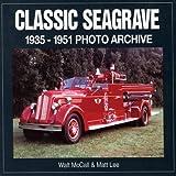 Classic Seagrave, 1935-1951, Walt McCall and Matt Lee, 1583880348