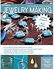 The Complete Photo Guide to Jewelry Making, 2nd Edition: 15 New Projects, New Gallery - More than 700 Large Color Photos